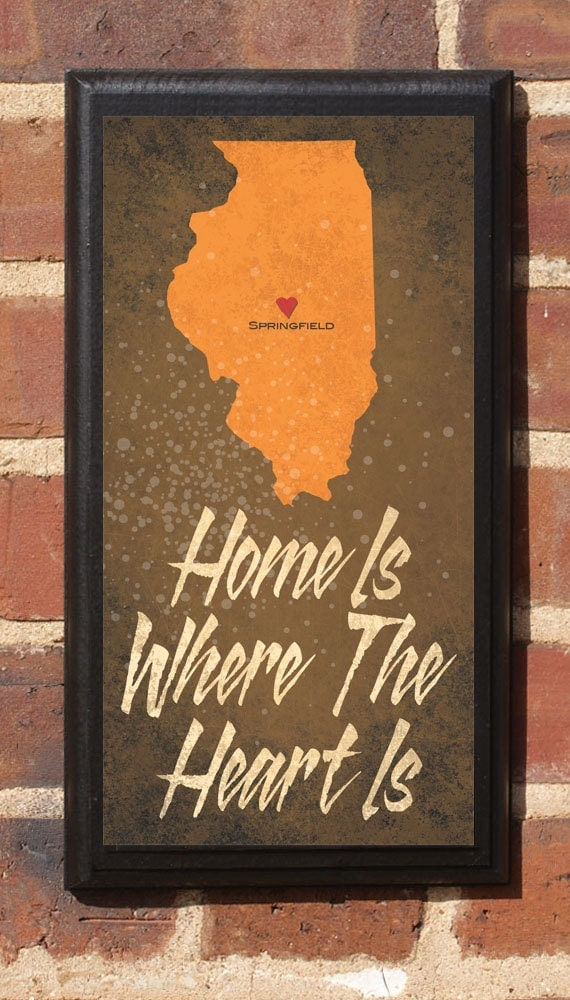 Home Is Where The Heart Is - Customizable Illinois Vintage Style Plaque / Sign Decorative & Custom