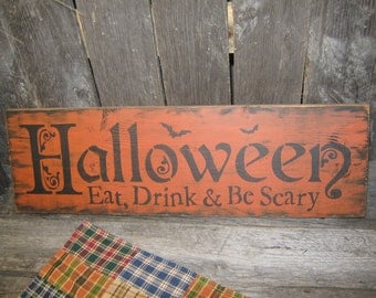 "Primitive Large Holiday Wooden Hand Painted Halloween Salem Witch Sign -  "" HALLOWEEN "" Eat, Drink & Be Scary Country Folkart"
