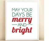 Red and Green 'May Your Days Be Merry and Bright' print poster