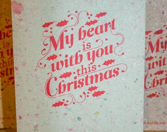 Holiday Card - My heart is with you  - Hand Printed Recycled