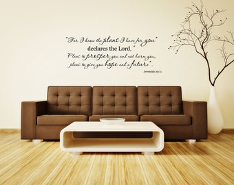 Jeremiah 29:11 Bible Verse Vinyl Wall Decal...For I know the plans I have for you....Your choice of color""