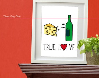 Cheese Love Wine Art Print Home Decor Kitchen Living Room Interior Printing for Wall / Fun Graphic Design True Love Saying for Furniture