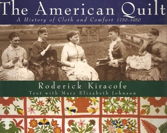 The American Quilt by Roderick Kiracofe & Mary Elizabeth Johnson