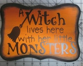 A Witch Lives Here with her little Monsters HALLOWEEN Wood Sign Plaque in Pine NEW