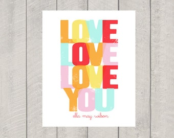 Nursery Art Print - Love Love Love You - Custom Name Print