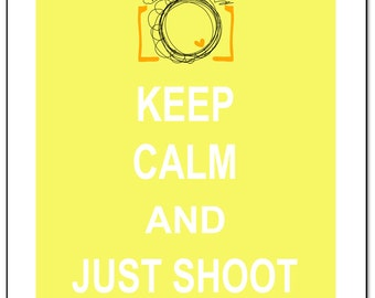 Keep Calm Just Shoot Camera Photography Poster Wall Art Print Home Decor - Available in additional sizes