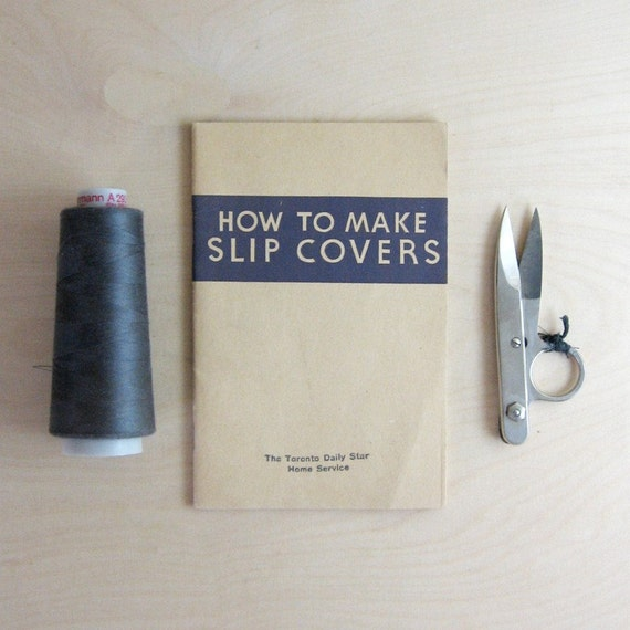 How To Make Slip Covers - Vintage Instruction Booklet - Home Decor