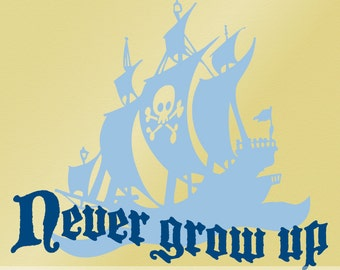 Never Grow Up Wall Decal, Kids Pirate Room Decor, Pirate Ship, Kids Wall Decal, Baby Nursery Decor, DIY Home Decor