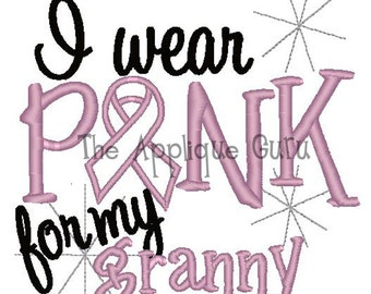 I wear Pink for my Granny -- Machine Embroidery Design