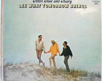 Peter, Paul And Mary - See What Tomorrow Brings (W 1615) 1965 Mono
