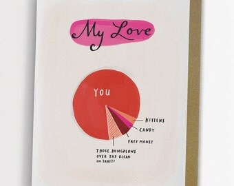 Love Pie Chart Card, Funny Love Card, Anniversary Card / No. 149-C