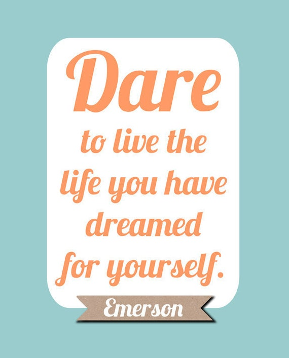 Dare Quotes: CLEARANCE Emerson Quote Print Dare To Live The By Exploratory