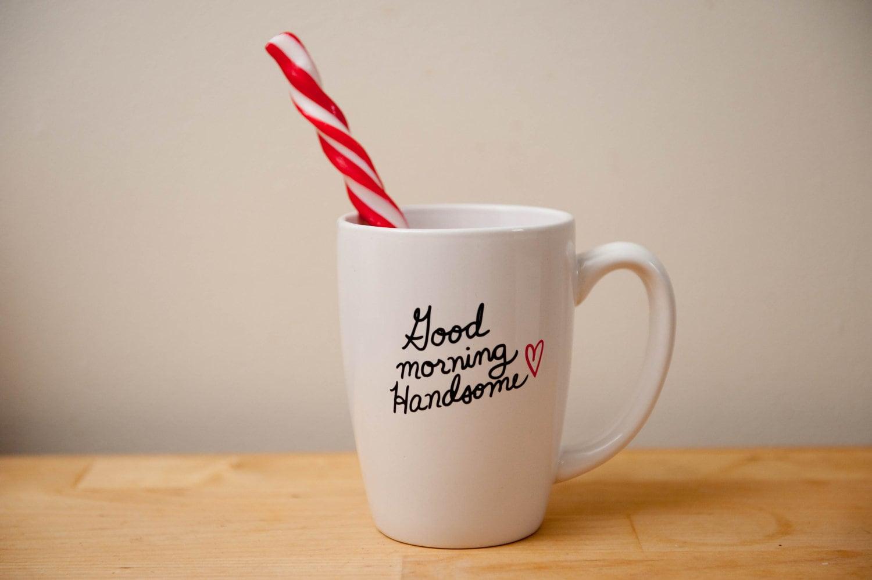 Good Morning Handsome Mug : Good morning handsome oz coffee mug