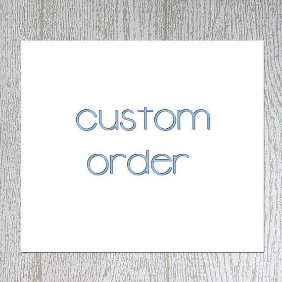 Custom Order for Jasmin