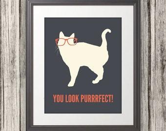 You Look Purrrfect, Cat Print, Cat Art, Cat Poster, Cat Quote - 11x14