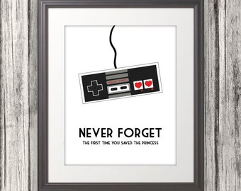 Never Forget The First Time You Saved The Princess, Nintendo, NES, Nintendo Print, Mario - 8x10