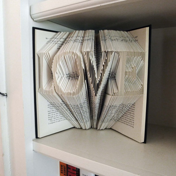 LOVE Custom Folded Book - Handmade Gift - Book Lovers - Altered Book - Wedding Decoration