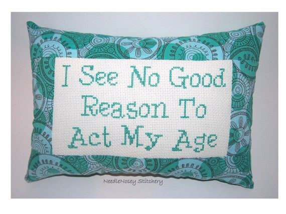 Funny Cross Stitch Pillow, Blue and Teal Pillow, Age Quote