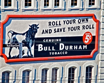 Bull Durham Tobacco- Durham, North Carolina Multiple Sizes Available-Fine Art Photography-Gift,Urban