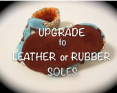 "UPGRADE ONLY Leather Soles or Rubber/Neoprene Soles for baby shoes listed in ""jengalaxy"""