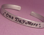 Les Miserables Inspired - One Day More - A Hand Stamped Bracelet in Aluminum or Sterling Silver