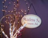 Mistletoe Kisses Primitive Christmas Wooden Sign