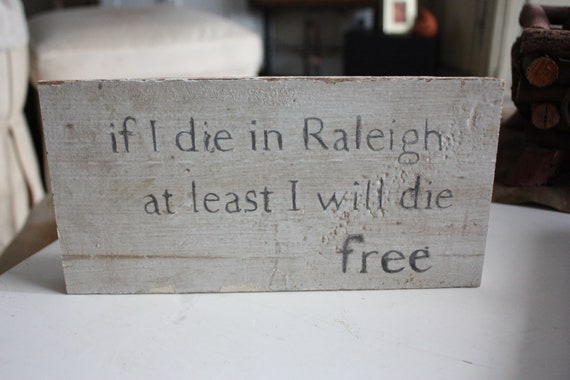 If I die in Raleigh reclaimed wood sign
