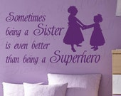 Sometimes Being Sister Even Better Superhero Girl Room Kid Baby Nursery Decorative Vinyl Wall Decal Quote Sticker Lettering Art Saying B27
