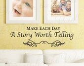 Make Each Day Story Worth Telling Family Home Love Living Room Vinyl Lettering Quote Large Wall Decal Art Sticker Decor Decoration H18