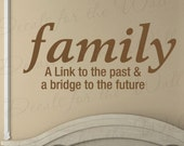 Family a Link Past and Bridge Our Future Love Home Wall Decal Quote Adhesive Vinyl Sticker Art Lettering Decor Saying Decoration F50