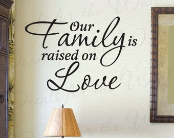 Our Family Raised on Love Home Wall Decal Saying Vinyl Lettering Decoration Quote Sticker Graphic Art Letters Decor F17