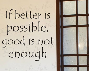 If Better Possible Good Not Enough Inspirational Motivational Wall Decal Vinyl Lettering Decoration Quote Sticker Graphic Art Decor I10