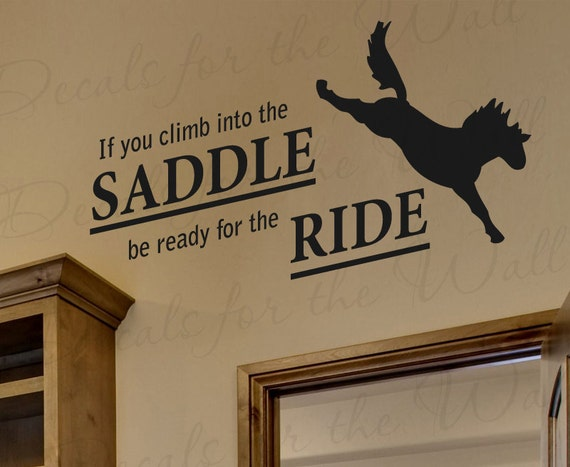 If you climb into saddle be ready ride horse by for Home decor s13 9ad