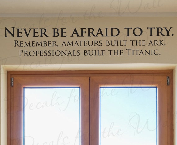 Never Be Afraid Try Professionals Built Titanic Funny Office
