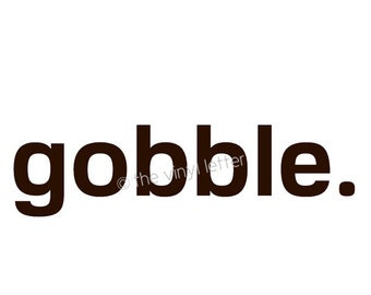 Gobble Vinyl Wall Decal Thanksgiving Statement