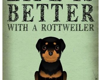 Life is Better with a Rottweiler Art Print 11x14 - Custom Dog Print