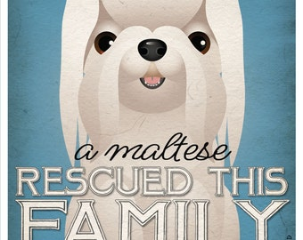 A Maltese Rescued This Family 11x14 - Custom Dog Print - Personalize with Your Dog's Name