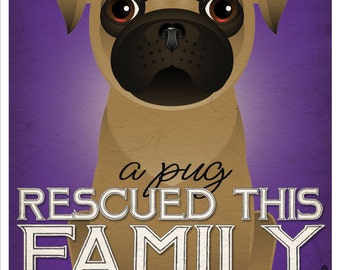 A Pug Rescued This Family 11x14 - Custom Dog Print - Personalize with Your Dog's Name