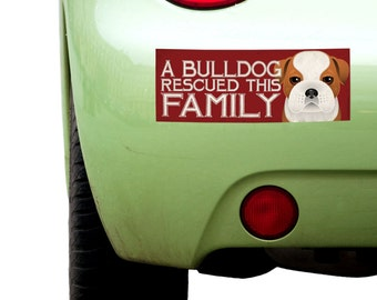 """Dogs Incorporated Sticker - A Bulldog Rescued This Family  -  Rescue Dog Bumper Sticker 3""""x 8"""" Coated Vinyl"""