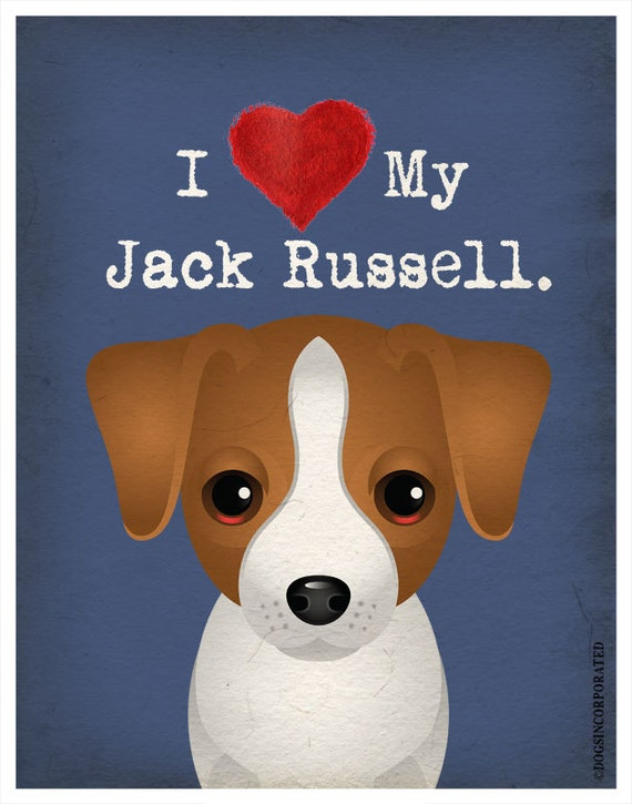 I Love My Jack Russell - I Heart My Jack Russell - I Love My Dog - I Heart My Dog Print - Dog Lover Gift Pet Lover Gift - 11x14 Print