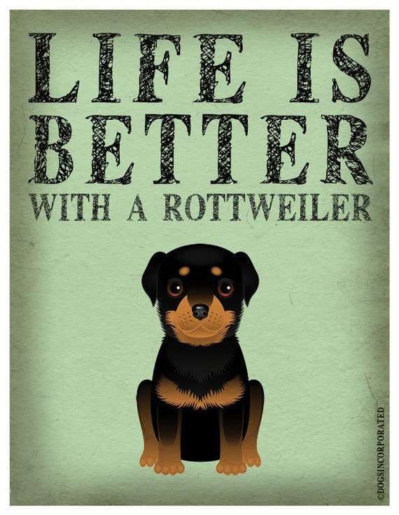 Life is Better with a Rottweiler Art Print 11x14 - Custom Dog Print