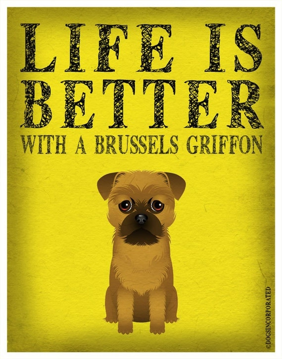 Life is Better with a Brussels Griffon Art Print 11x14 - Custom Dog Print