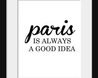 Paris is Always a Good Idea, Paris Quote, Paris Poster, Audrey Hepburn Quote, Black and White Art, French Poster, French Decor