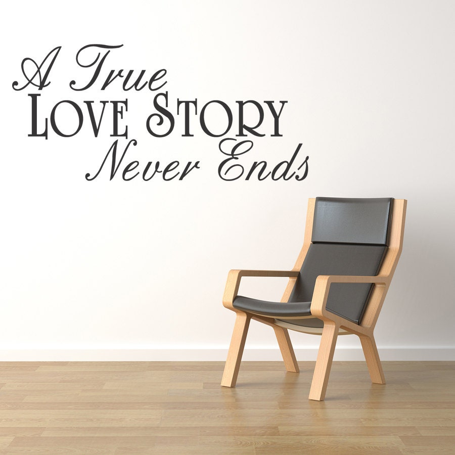 A True Love Story Never Ends Quote: A True LOVE Story Never Ends Wall Quotes Letters Decal Mural