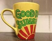Upcycled Hand Painted Yellow Mug - Good Day, Sunshine