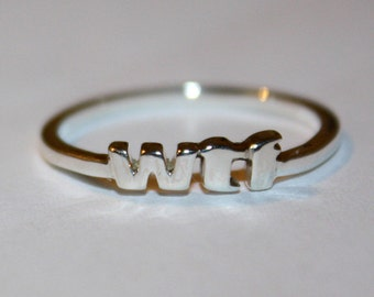 WTF Ring Sterling Silver Size 5 - 8 Mature