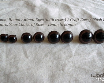 12mm to 20mm Medium-to-Large-Size, Brown, Round, Acrylic Animal Eyes (with irises) / Craft Eyes / Plush Eyes - 4 Pairs Your Choice of Sizes