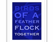 """Modern Typography Art Wall Decor for Home or Office """" Birds of a feather... """" French Proverb Blue Navy Sk Digital Typography Print  8"""" x 10"""""""