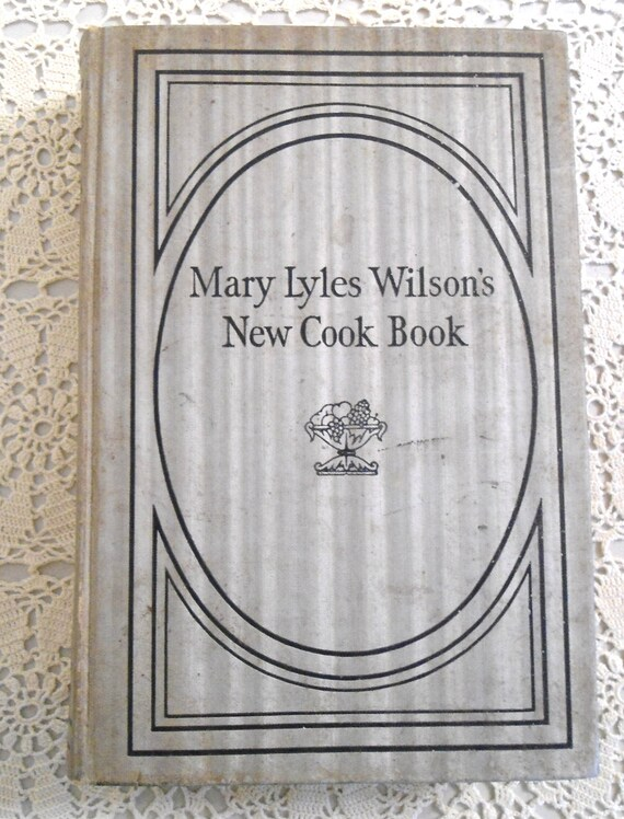 The Mary Lyles Wilson Cookbook 1940 The Southwestern Company