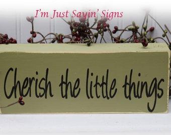 Cherish The Little Things Wood Block Sign